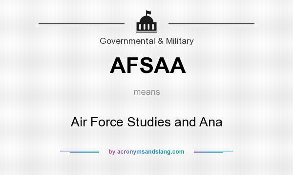 What does AFSAA mean? It stands for Air Force Studies and Ana
