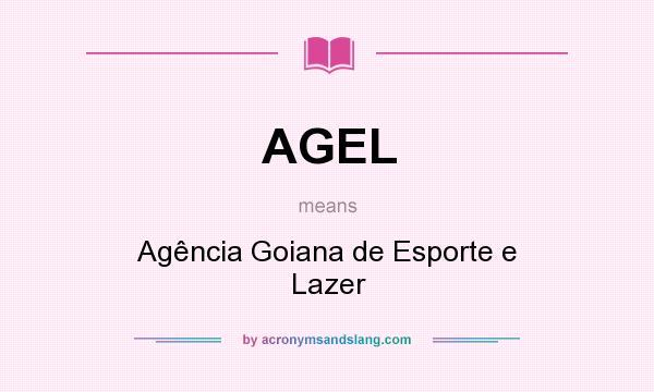 What does AGEL mean? It stands for Agência Goiana de Esporte e Lazer