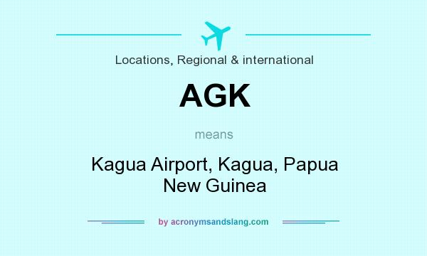 What does AGK mean? It stands for Kagua Airport, Kagua, Papua New Guinea