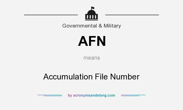What does AFN mean? It stands for Accumulation File Number
