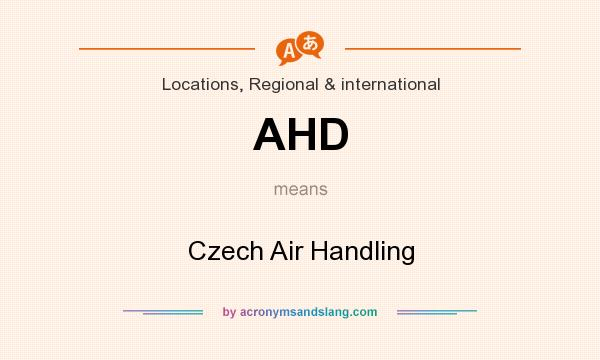 What does AHD mean? It stands for Czech Air Handling