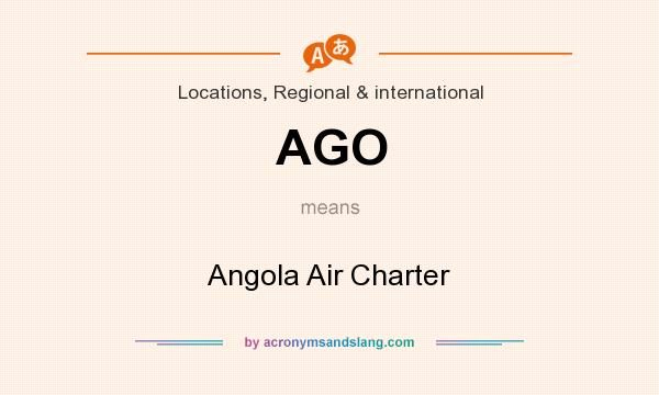 What does AGO mean? It stands for Angola Air Charter