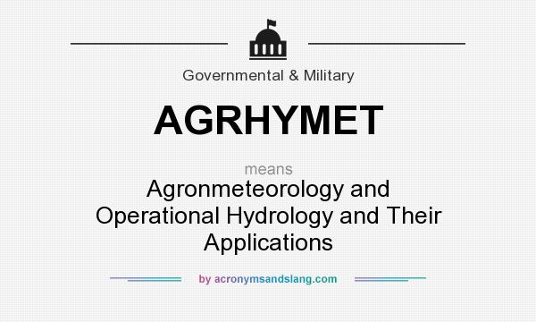 What does AGRHYMET mean? It stands for Agronmeteorology and Operational Hydrology and Their Applications