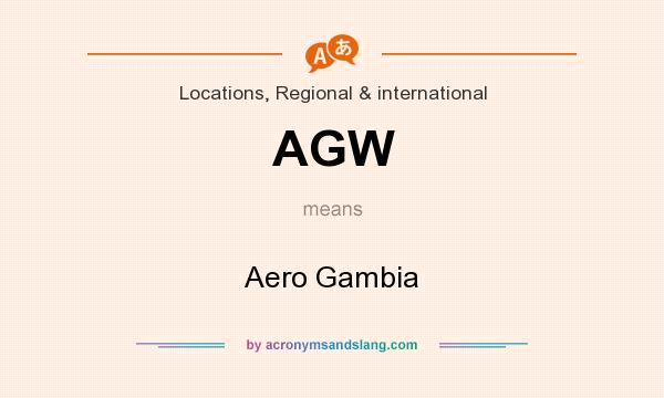 What does AGW mean? It stands for Aero Gambia