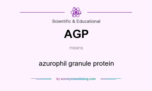 What does AGP mean? It stands for azurophil granule protein