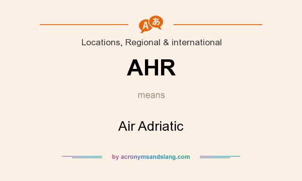 What does AHR mean? It stands for Air Adriatic