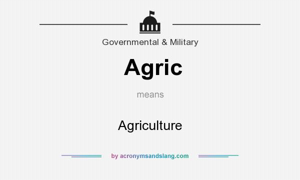 What does Agric mean? It stands for Agriculture