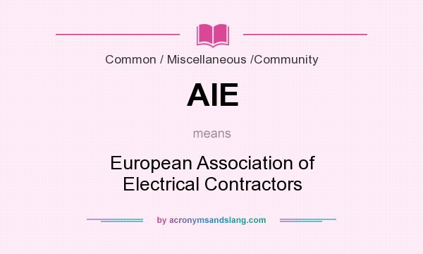 What does AIE mean? It stands for European Association of Electrical Contractors