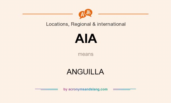 What does AIA mean? It stands for ANGUILLA