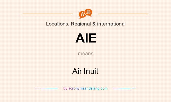 What does AIE mean? It stands for Air Inuit