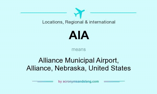 What does AIA mean? It stands for Alliance Municipal Airport, Alliance, Nebraska, United States