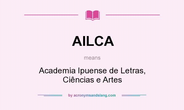 What does AILCA mean? It stands for Academia Ipuense de Letras, Ciências e Artes