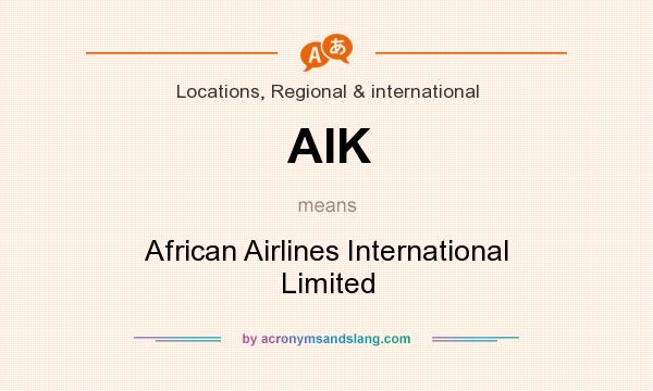 What does AIK mean? It stands for African Airlines International Limited