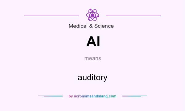 What does AI mean? It stands for auditory