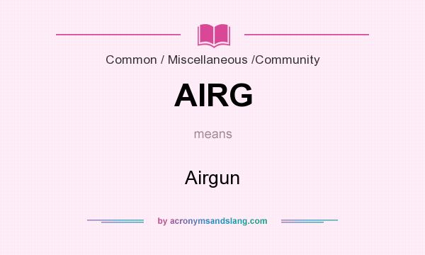 What does AIRG mean? It stands for Airgun