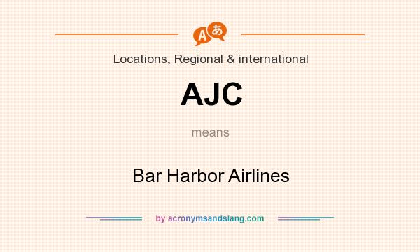 What does AJC mean? It stands for Bar Harbor Airlines