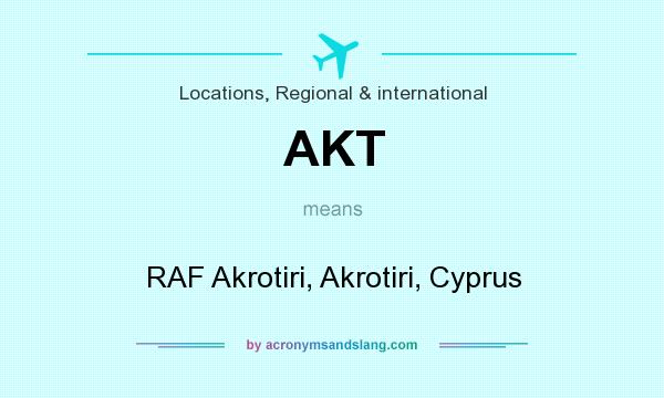 What does AKT mean? It stands for RAF Akrotiri, Akrotiri, Cyprus