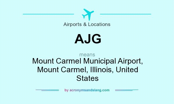 What does AJG mean? It stands for Mount Carmel Municipal Airport, Mount Carmel, Illinois, United States