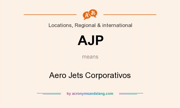 What does AJP mean? It stands for Aero Jets Corporativos