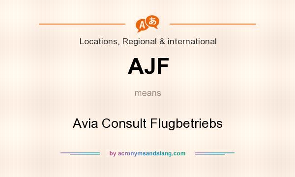 What does AJF mean? It stands for Avia Consult Flugbetriebs