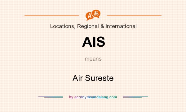 What does AIS mean? It stands for Air Sureste