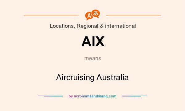 What does AIX mean? It stands for Aircruising Australia