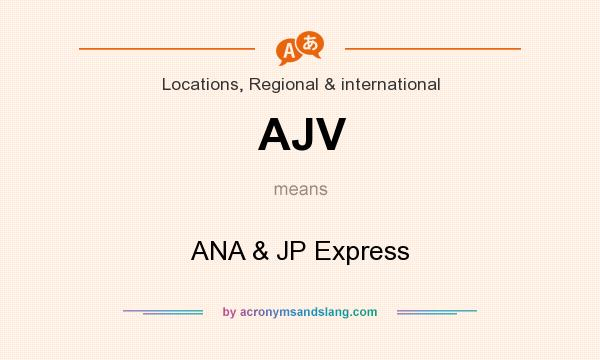 What does AJV mean? It stands for ANA & JP Express