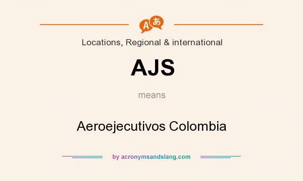 What does AJS mean? It stands for Aeroejecutivos Colombia