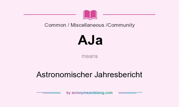 What does AJa mean? It stands for Astronomischer Jahresbericht