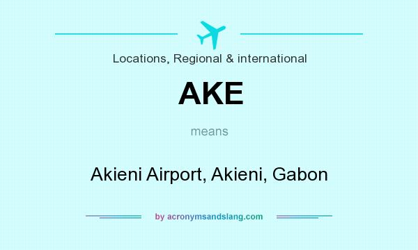 What does AKE mean? It stands for Akieni Airport, Akieni, Gabon