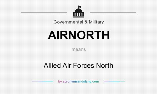 What does AIRNORTH mean? It stands for Allied Air Forces North