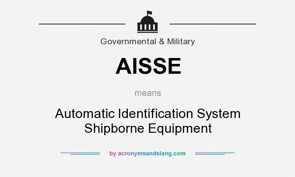 What does AISSE mean? It stands for Automatic Identification System Shipborne Equipment