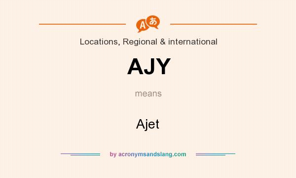 What does AJY mean? It stands for Ajet