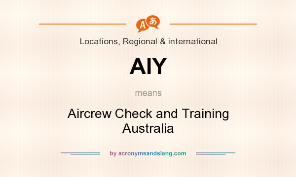 What does AIY mean? It stands for Aircrew Check and Training Australia