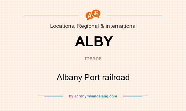 What does ALBY mean? It stands for Albany Port railroad