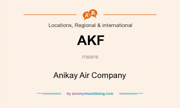 What does AKF mean? It stands for Anikay Air Company