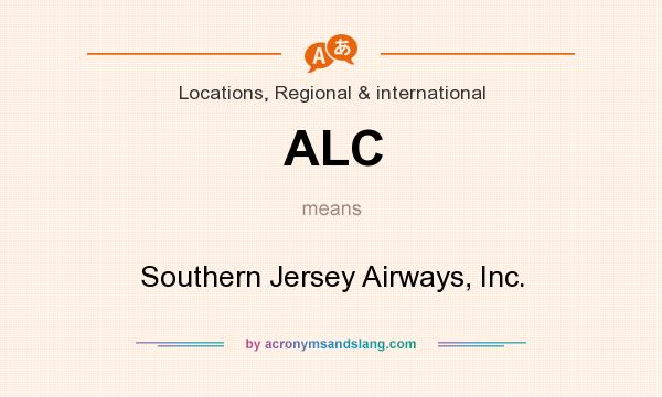 What does ALC mean? It stands for Southern Jersey Airways, Inc.