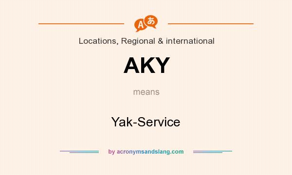 What does AKY mean? It stands for Yak-Service