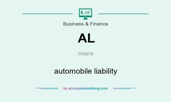 What does AL mean? It stands for automobile liability