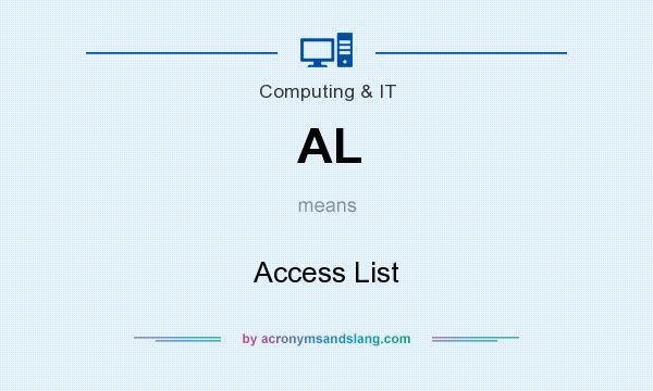 What does AL mean? It stands for Access List