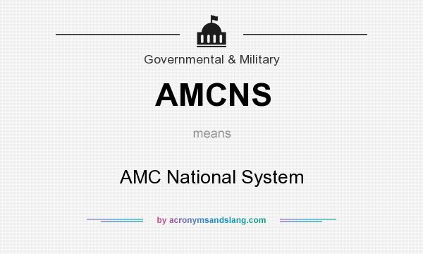 What does AMCNS mean? It stands for AMC National System