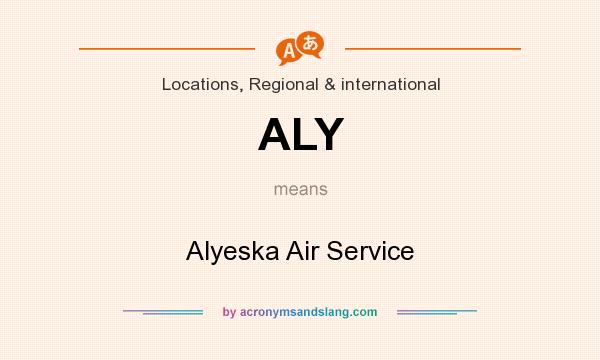 What does ALY mean? It stands for Alyeska Air Service