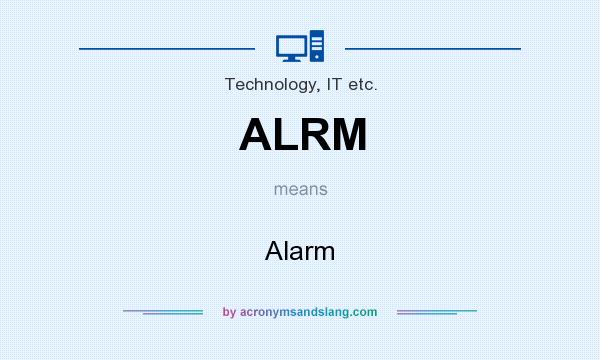 What does ALRM mean? It stands for Alarm