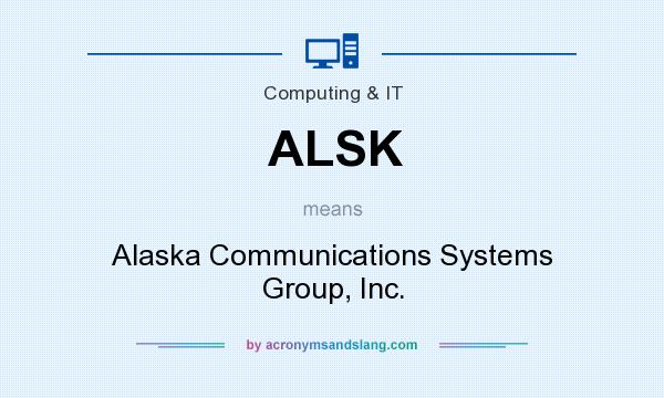What does ALSK mean? It stands for Alaska Communications Systems Group, Inc.