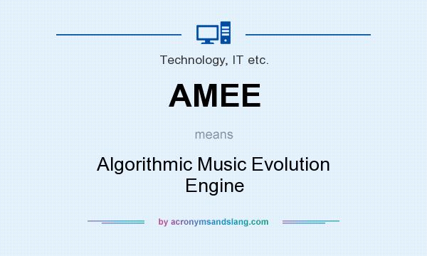 What does AMEE mean? It stands for Algorithmic Music Evolution Engine
