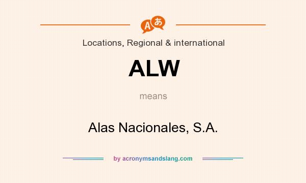 What does ALW mean? It stands for Alas Nacionales, S.A.