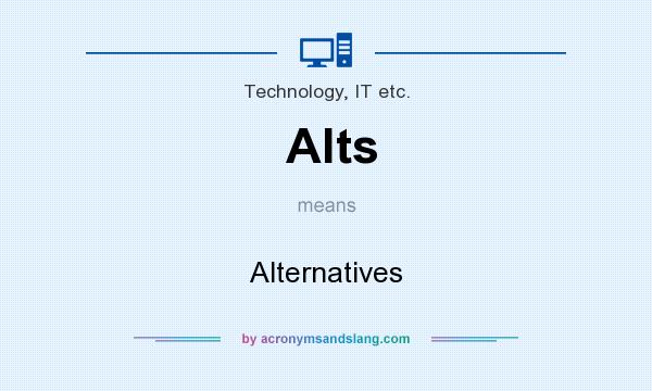What does Alts mean? It stands for Alternatives