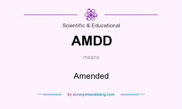 What does AMDD mean? It stands for Amended