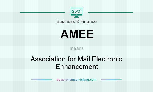 What does AMEE mean? It stands for Association for Mail Electronic Enhancement