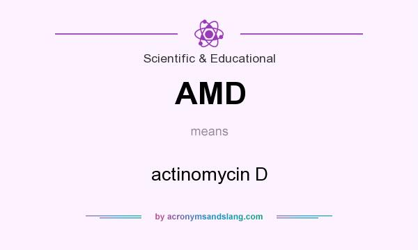 What does AMD mean? It stands for actinomycin D